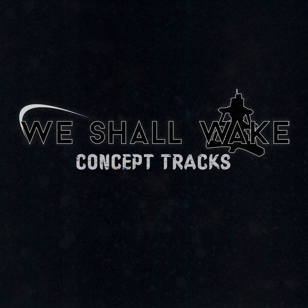 We Shall Wake: Concept Tracks
