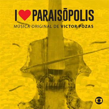 I Love Paraisópolis (2015), produzida por Victor Pozas: composições originais, arranjos e piano.