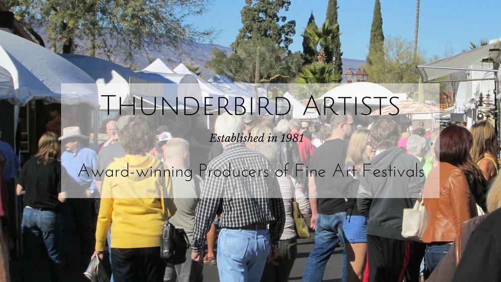 Thunderbird Artists-Award winning producers of Fine Art festivals.jpg