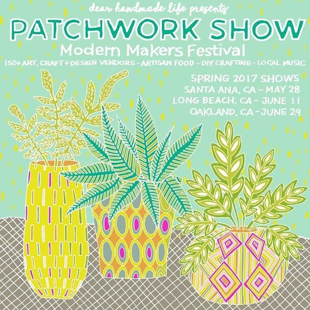 We are looking forward to #PatchworkShow - Santa Ana May 28!  Come out and join us for this modern handmakers event! @dearhandmadelife
