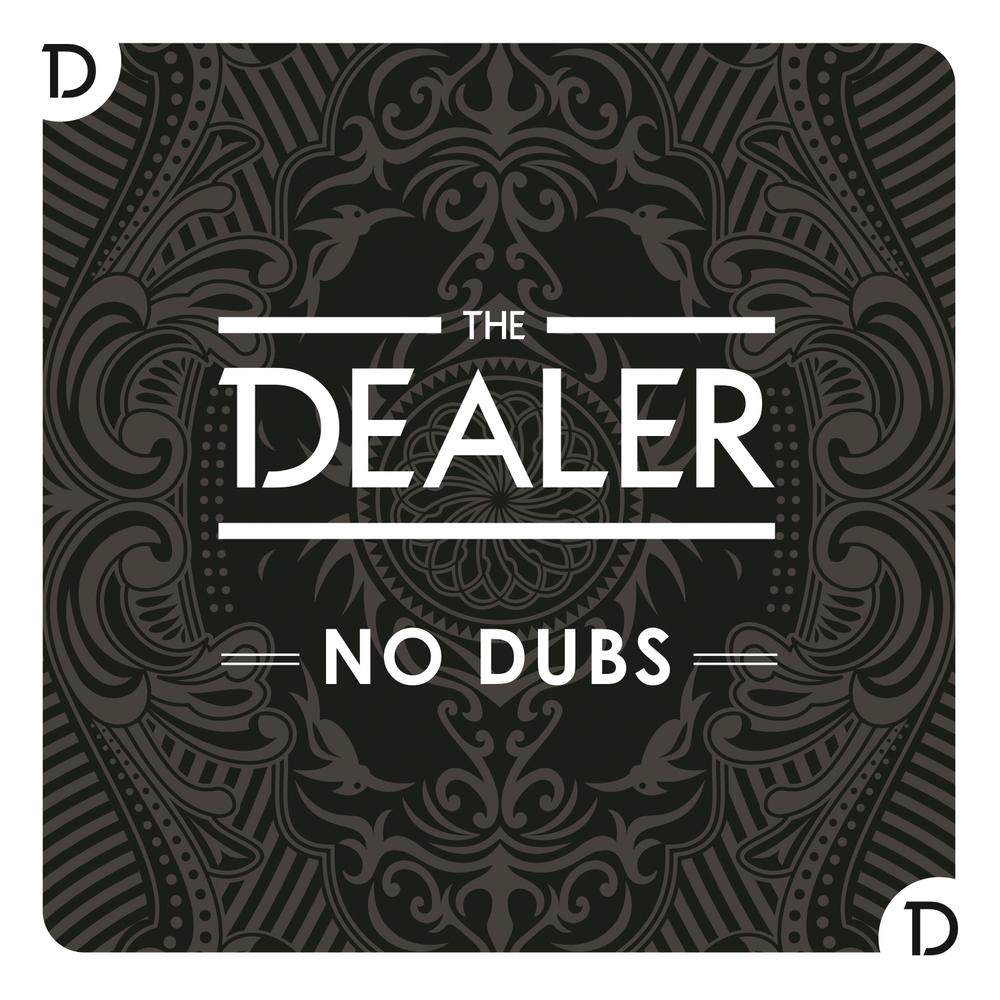 The Dealer - No Dubs Cover.jpg