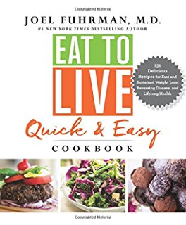 Eat to Live - Quick and Easy Cookbook
