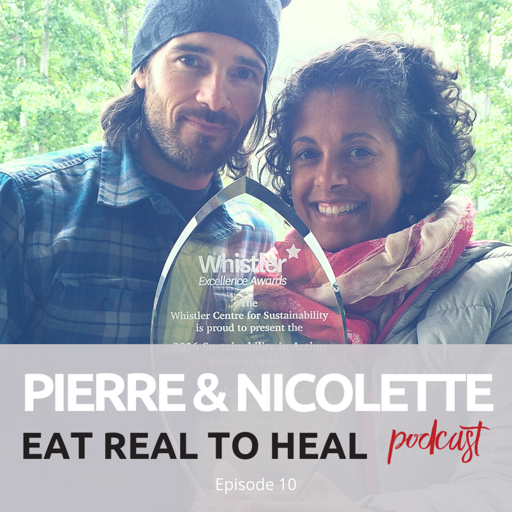 Ep. 10 Pierre and Nicolette Eat Real to Heal Podcast.png
