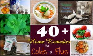 40+ Home Remedies for Colds & Flus by Nourishing Herbalist