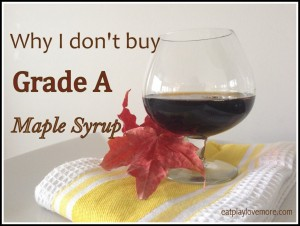 Why I Don't Buy Grade A Maple Syrup by Eat Play Love More