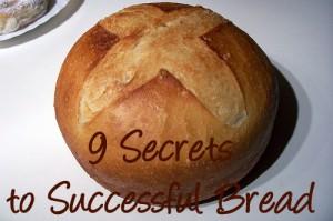 9 Secrets To Successful Bread