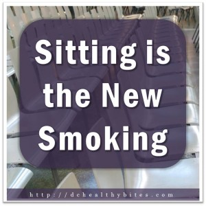 Sitting is the New Smoking by Healthy Bites