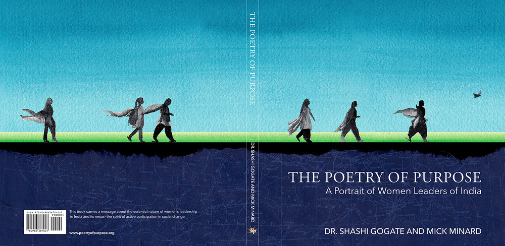 The Poetry of Purpose: A Portrait of Women Leaders of India  by Shashi Gogate and Mick Minard  Purpose Press Books, 2015  Graphic Design and Illustration