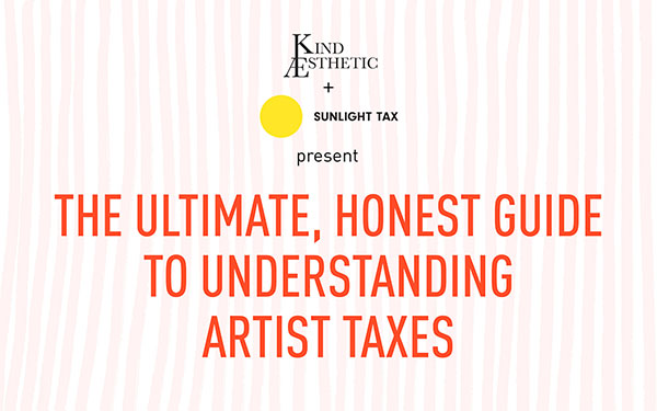 e85489ffbeb We have teamed up with artist/tax expert/wonderful human Hannah Cole of  Sunlight Tax to demystify your tax responsibilities as an artist.