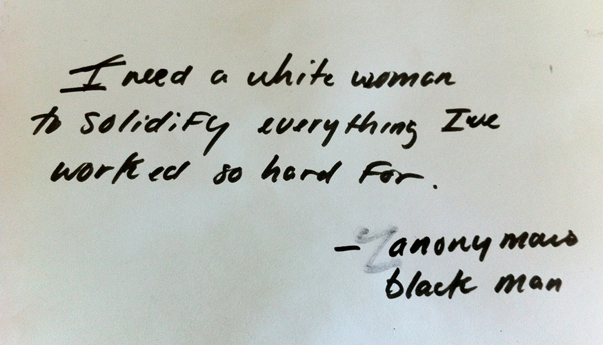 """I need a white woman…"" is what he said to me on that hot summer day in July 2012."