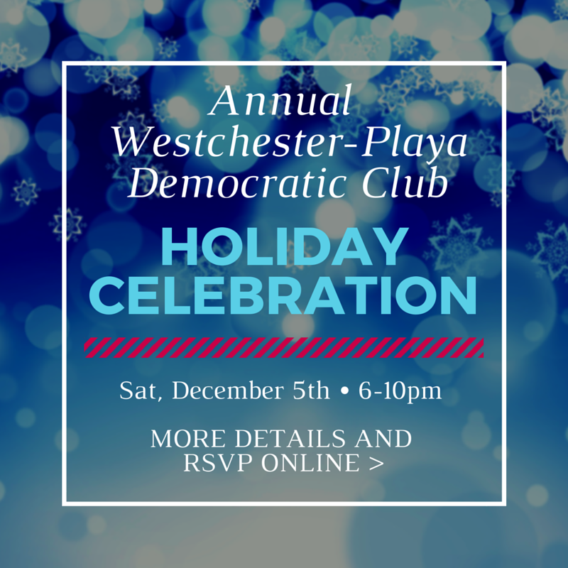 Annual Westchester Playa Democratic Club 2015 Holiday Party