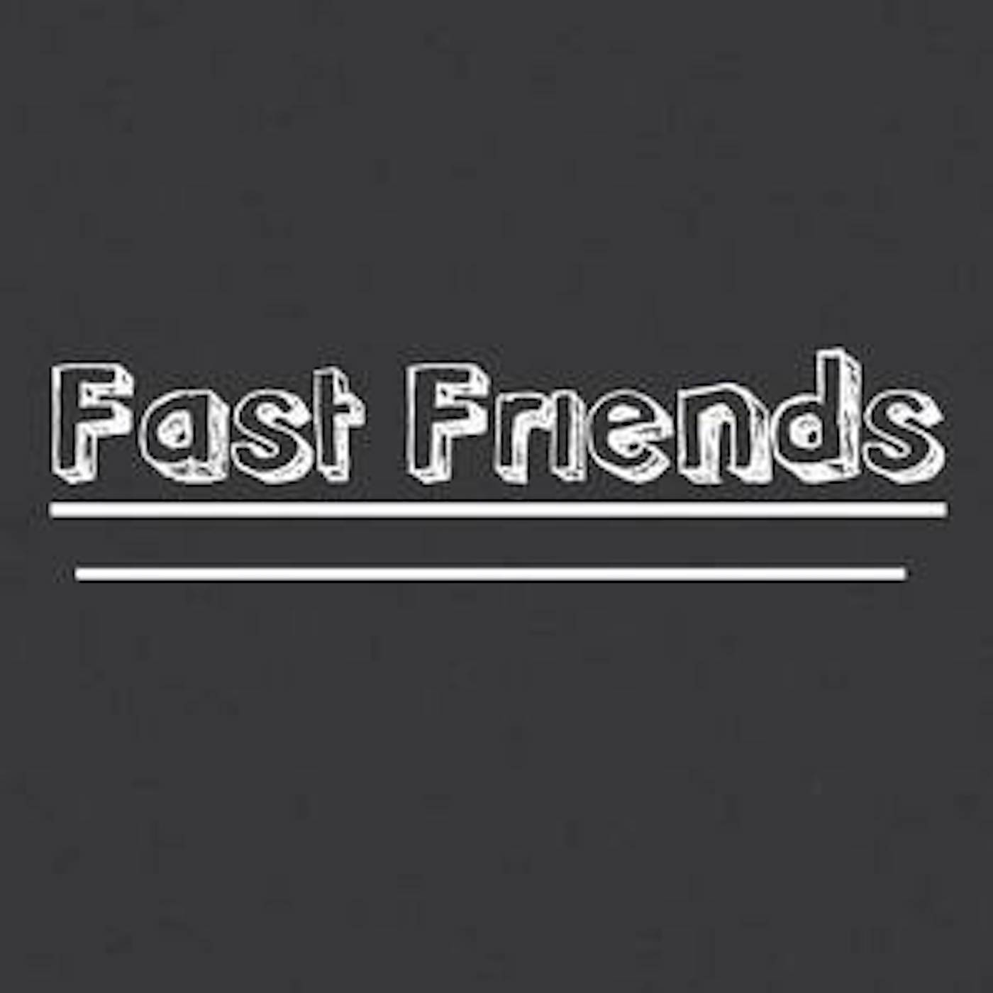 Fast Friends Podcast
