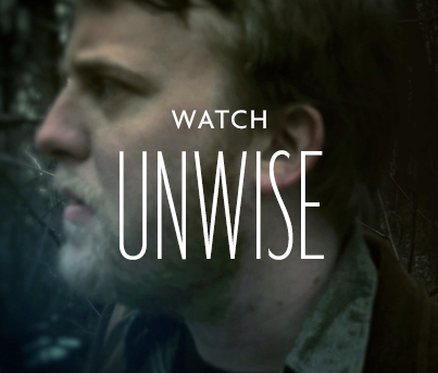 Unwise_Video_Teaser.jpg