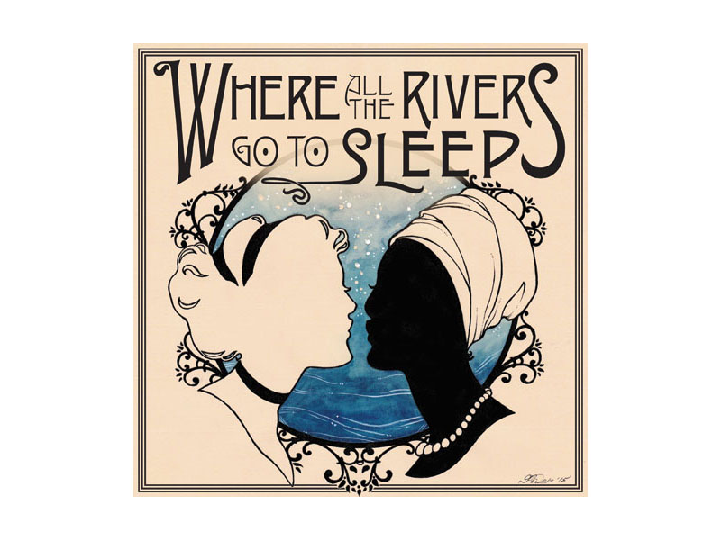 Where the Rivers Go to Sleep Musical