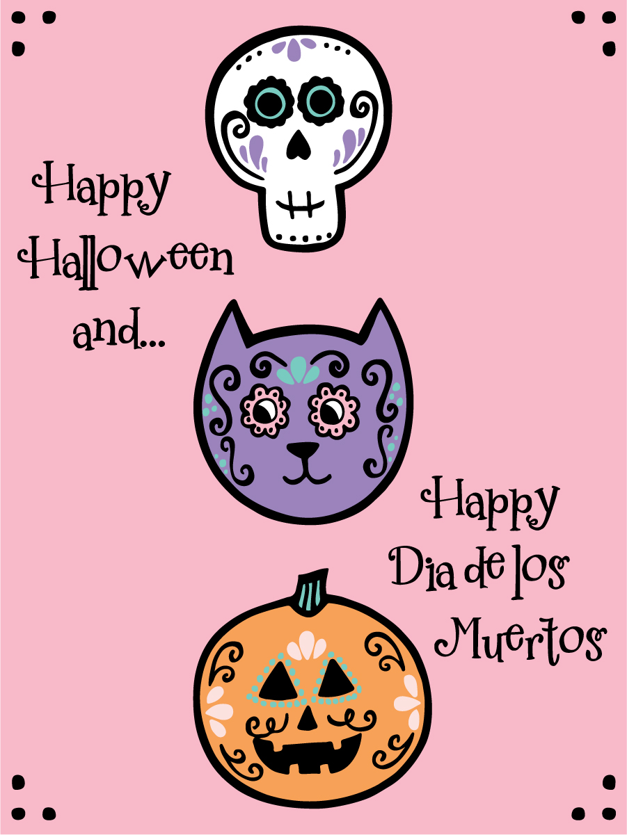 Happy Halloween and Dia de los Muertos 6x8 at 150dpi.jpg