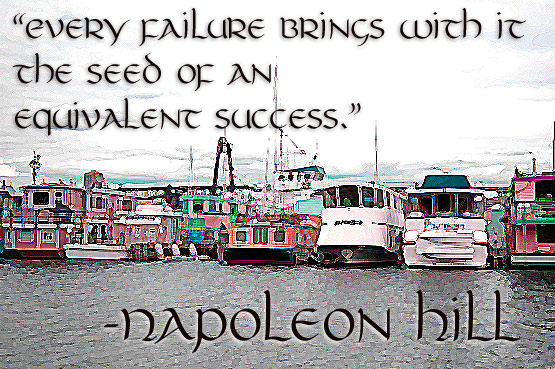 Napolean Hill quote, 'Every failure brings with it the seed of an equivalent success.' with an image of Seattle house boats