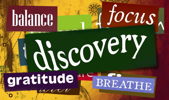 Graphic with a smattering of words: balance, focus, breathe... discovery
