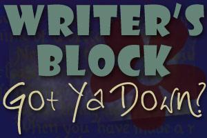 graphic - Writer's Block Got Ya Down?