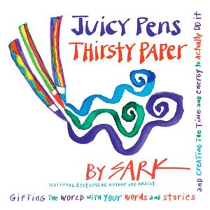 Book Cover, SARK's Juicy Pens Thirsty Paper