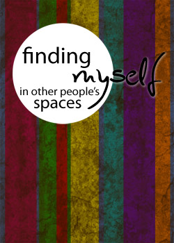 Draft 1 - Working Book Cover Design for a book I'm writing - Finding Myself in Other People's Spaces