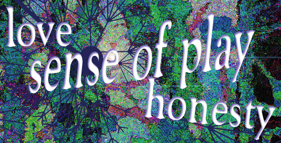 colorful image over which is written 'love' 'sense of play' 'honesty'