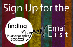 Click here to sign up for my 'Other People's Spaces' Email List