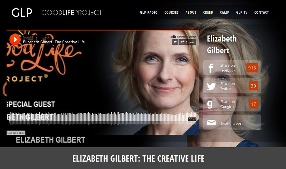 """Elizabeth Gilbert: The Creative Life"" for Good Life Project with Jonathan Fields. Click to hear the entire conversation."