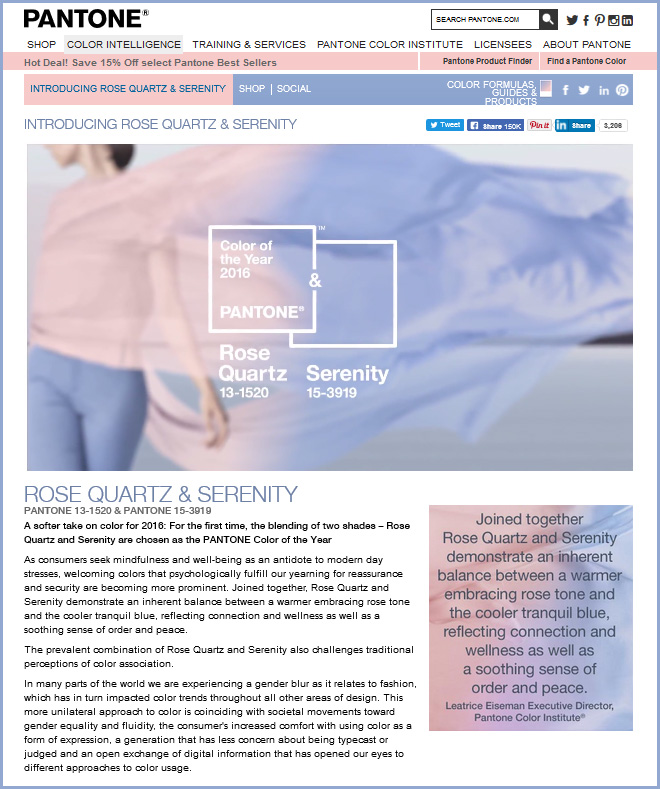 Rose Quartz pink and Serenity blue are the color pairs that the Pantone Color Institute chose for Color of the Year, 2016. Click the image here and you can read even more on their official website.