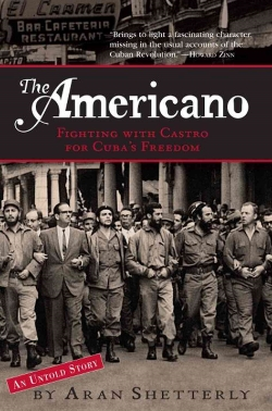 The Americano: Fighting with Castro for Cuba's Freedom     (Algonquin, 2007), recovers the lost story of William Morgan, a young man from Toledo, Ohio, who fought in the Cuban Revolution.