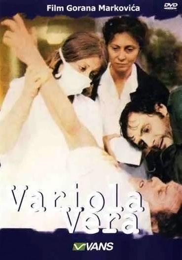 Variola vera, film Gorana Markovića z Radom Šerbedžijo in drugimi.