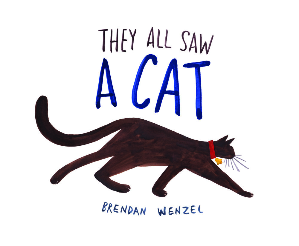 THEY ALL SAW A CAT AMAZON, $12.14 The cat walked through the world, with its whiskers, ears, and paws . . .In this glorious celebration of observation, curiosity, and imagination, Brendan Wenzel shows us the many lives of one cat, and how perspective shapes what we see. When you see a cat, what do you see?