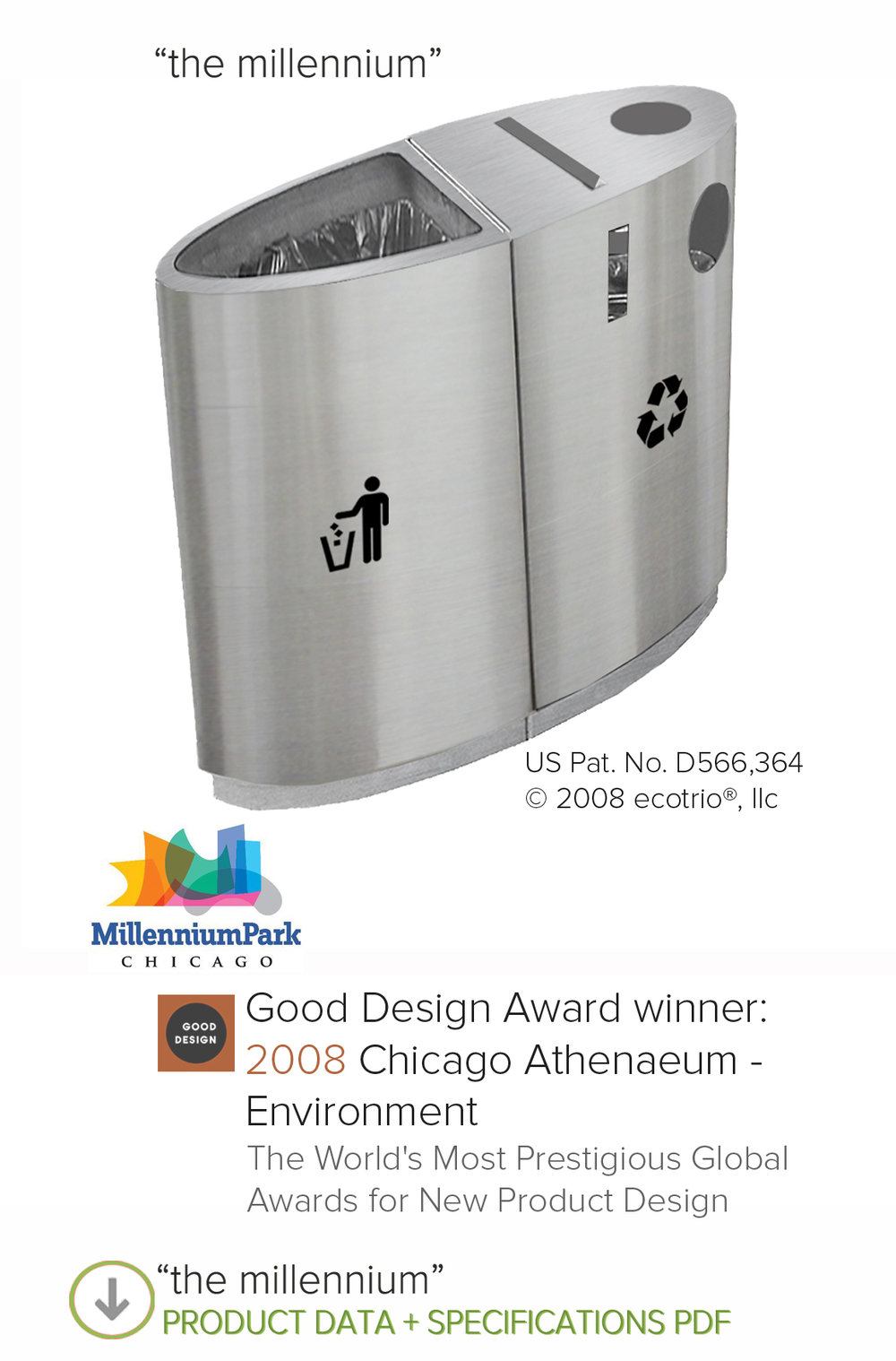 "EcoTrio ""Millennium"" received the award winning design from the world's most prestigious design award for New Products:  Chicago Athenaeum 2008 Good Design Award - Environment"