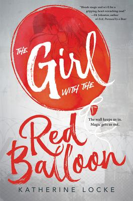 THE GIRL WITH THE RED BALLOON, by Katherine Locke