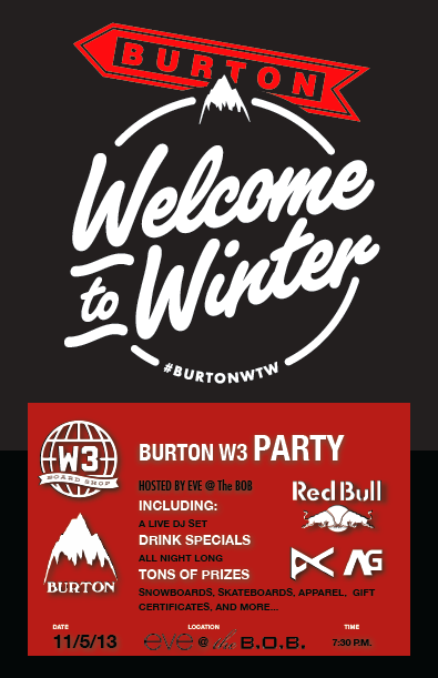 "7 days and counting! join us next Tuesday evening the 5th, at the Eve (@ theBOB) at 7:30 for our annual ""Season Kickoff"" Party. There will be a Burton fashion show along with tons of giveaways, and of course drink specials.. ( this is an 18+ event)"