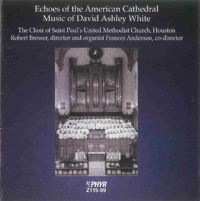 Echoes of the American Cathedral, Music of David Ashley White (1999)