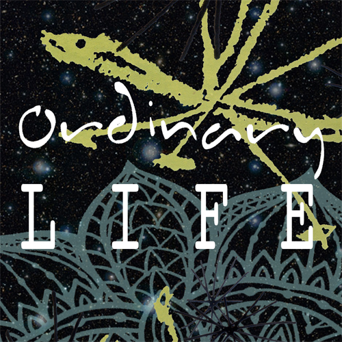 Ordinary Life - Centering upon the principle that