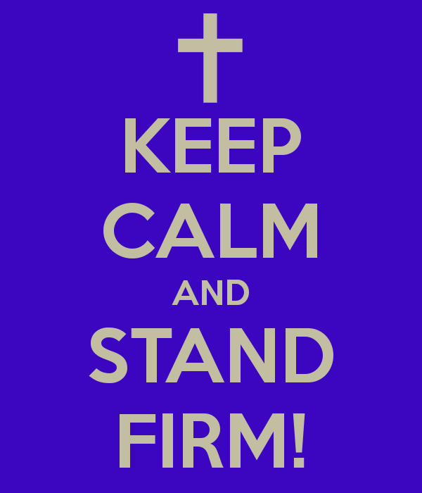 keep-calm-and-stand-firm.png