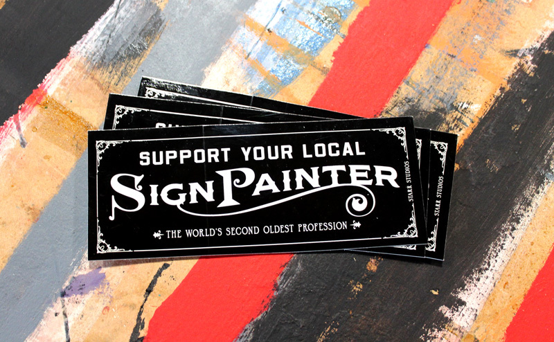 "These beauties are 5"" x 2"", just the right size to declare your love for the craft. Designed by Starr Studios with a little plagiarism on the tagline from Red Rider Studio's Norma Jeanne Maloney (please don't sue us Norma Jeanne). 5 bucks gets you 2 stickers. Get 'em here: http://shop.starrstudios.net/product/support-your-local-sign-painter-stickers"