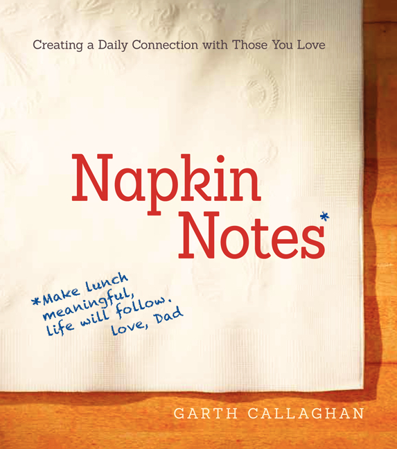 Napkin Notes by Garth Callaghan