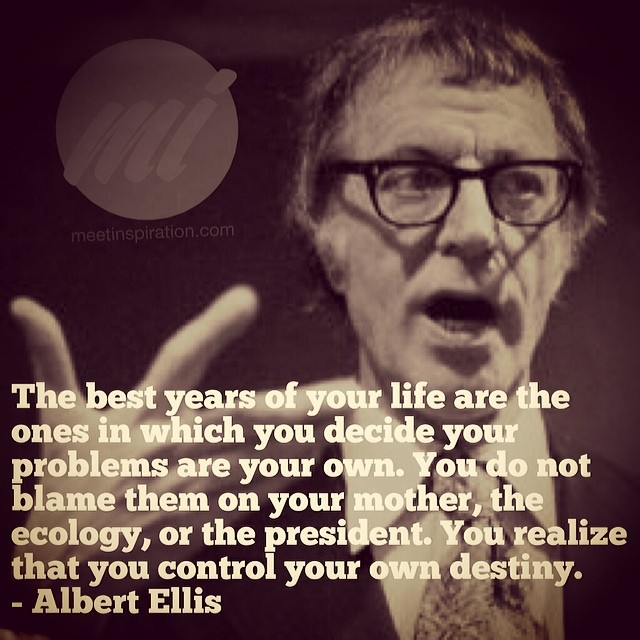 The best years of your life are the ones in which you decide your problems are your own. You do not blame them on your mother, the ecology, or the president. You realize that you control your own destiny. #AlbertEllis #motivation #inspiration #meetinspiration #control