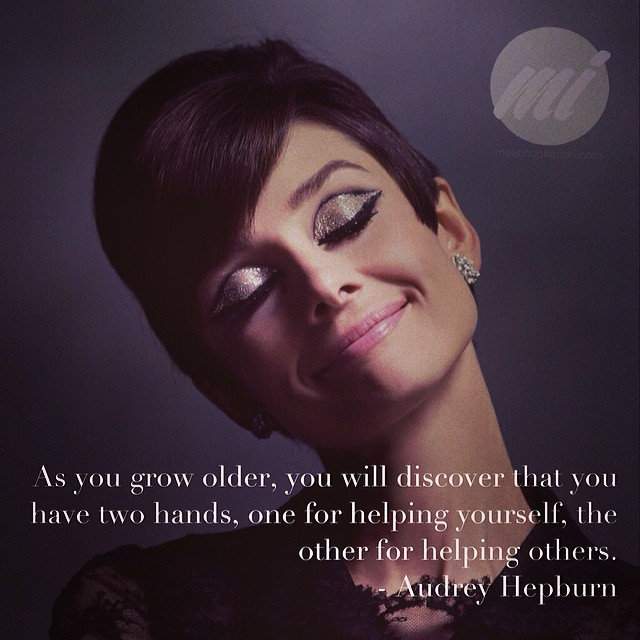 As you grow older, you will discover that you have two hands, one for helping yourself, the other for helping others. #AudreyHepburn #inspiration #meetinspiration #help #helpinghands