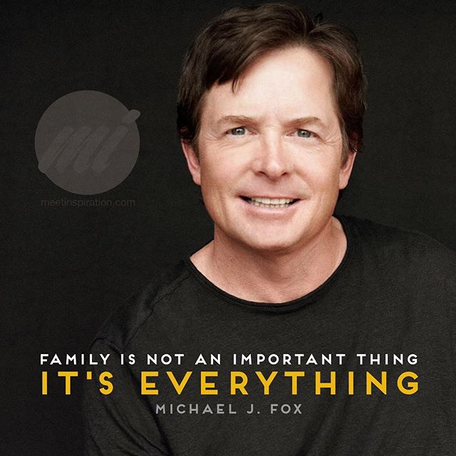 #Family is not an important thing. It's everything. #michaeljfox #meetinspiration #inspiration #motivation #dailymotivation #inspirationalquotes