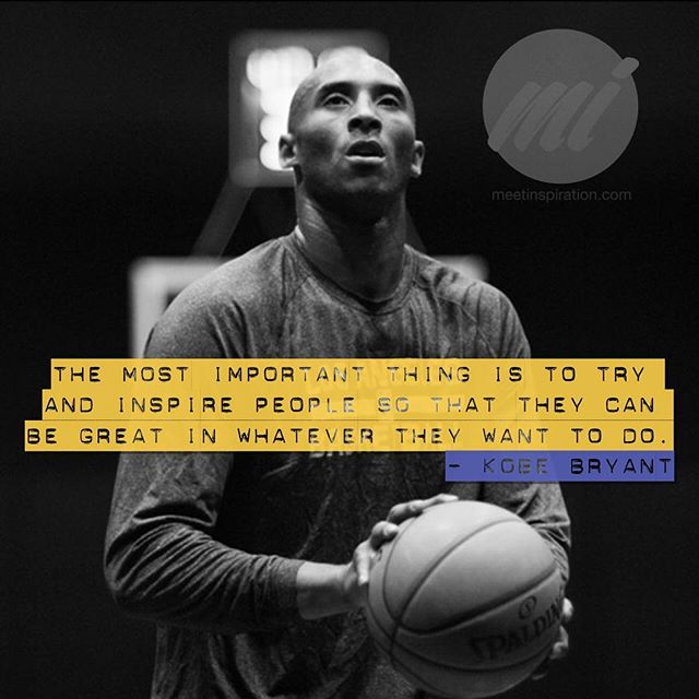 The most important thing is to try and inspire people so that they can be great in whatever they want to do. @kobebryant #kobebryant #meetinspiration #inspiration #inspirationalquotes #dailymotivation #dailyquote #motivationalquotes #motivation