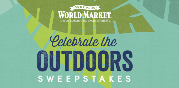 Celebrate the Outdoors Cost Plus World Market Sweepstakes