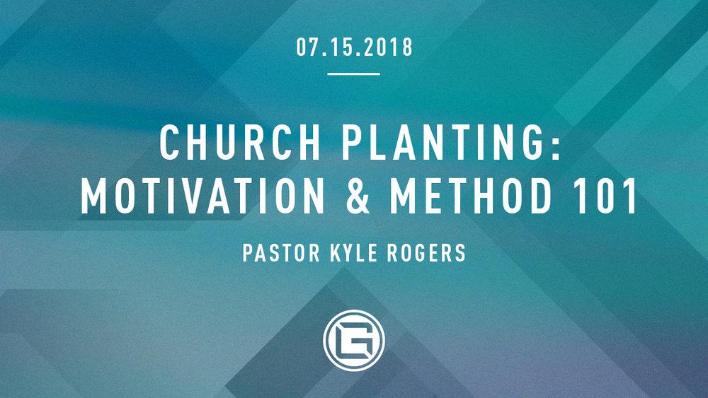 071518 Church Planting 101_Kyle Rogers (1280x720).jpg