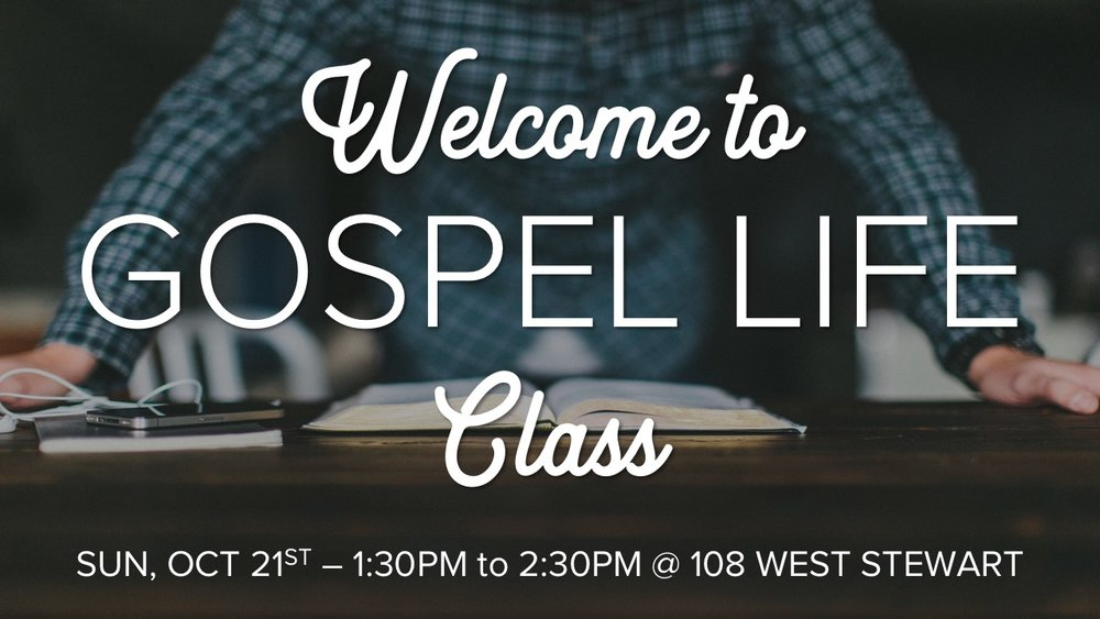 Welcome to Gospel Life Class_102118.jpg