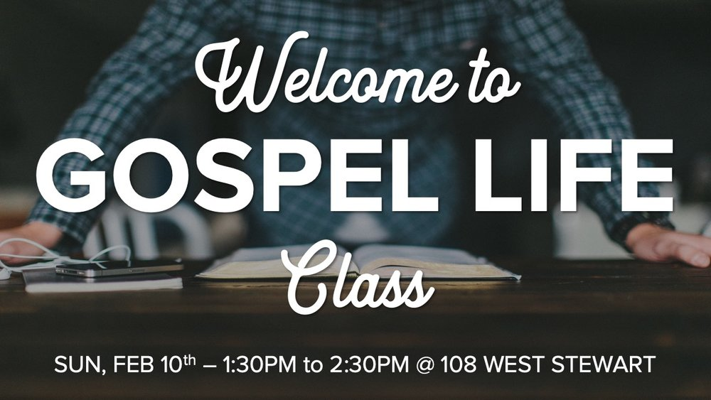 Welcome to Gospel Life Class_021019.jpg