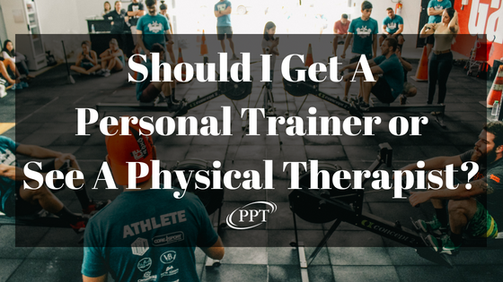 Should I Get Personal Trainer or A Physical Therapist_.png