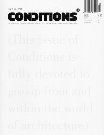 "Conditions Magazine Issue #10, 2012 ""Onsight Insight: A Guide to Experiential Gossip"" Essay by Ed Ogosta read more"