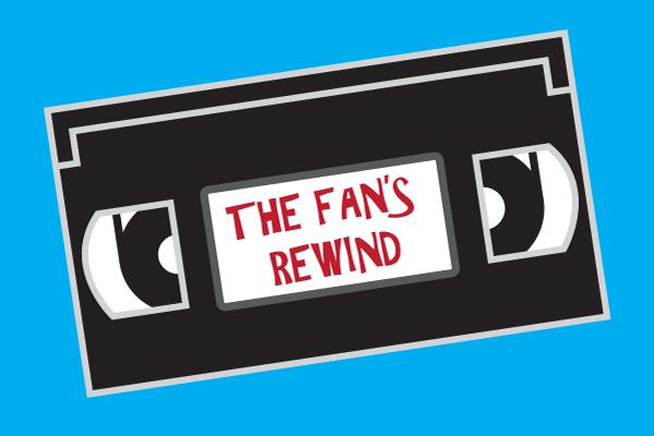 The Fan's Rewind
